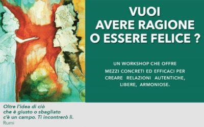 Vuoi avere ragione o essere felice? Creare relazioni autentiche, libere e armoniose – ROMA – 10/11 febbraio 2018